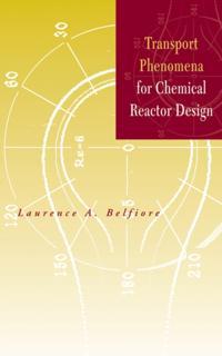 Transport Phenomena for Chemical Reactor Design