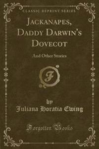 Jackanapes, Daddy Darwin's Dovecot