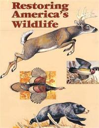 Restoring America's Wildlife 1937-1987