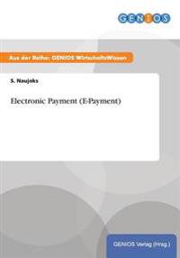 Electronic Payment (E-Payment)