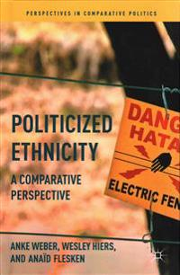 Politicized Ethnicity: A Comparative Perspective