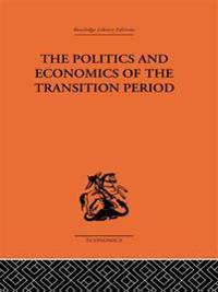Politics and Economics of the Transition Period