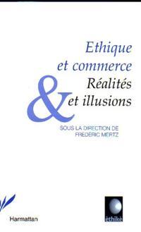 Ethique et commerce: realites et illusions