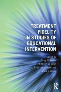 Treatment Fidelity in Studies of Educational Intervention