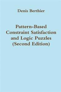 Pattern-Based Constraint Satisfaction and Logic Puzzles (Second Edition)