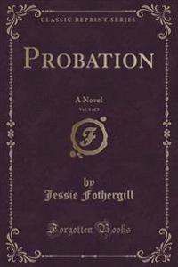 Probation, Vol. 1 of 3