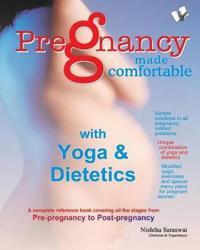 Pregnancy Made Comfortable - with Yoga & Dietetics