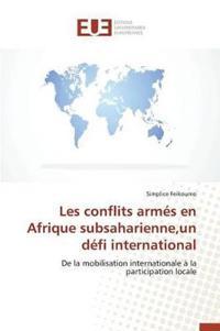 Les Conflits Armes En Afrique Subsaharienne, Un Defi International