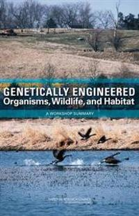 Genetically Engineered Organisms, Wildlife, And Habitat