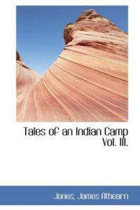 Tales of an Indian Camp Vol. III.