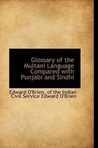 Glossary of the Multani Language Compared with Punj Bi and Sindhi