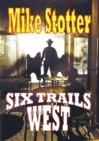 Six Trails West