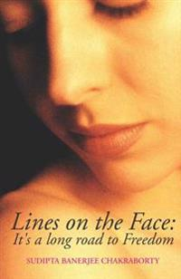 Lines on the Face: It's a Long Road to Freedom