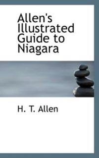 Allen's Illustrated Guide to Niagara