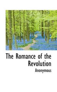 The Romance of the Revolution