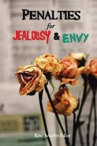 Penalties for Jealousy & Envy