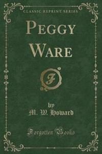 Peggy Ware (Classic Reprint)