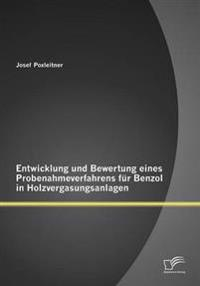 Entwicklung Und Bewertung Eines Probenahmeverfahrens Fur Benzol in Holzvergasungsanlagen