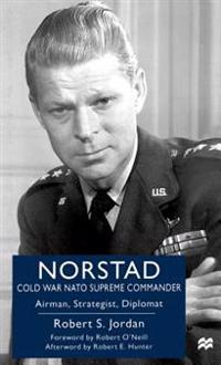 Norstad Cold-War NATO Supreme Commander