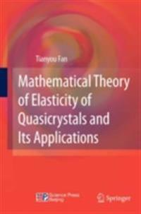 Mathematical Theory of Elasticity of Quasicrystals and Its Applications