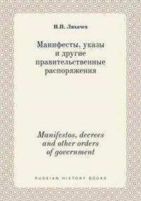 Manifestos, Decrees and Other Orders of Government