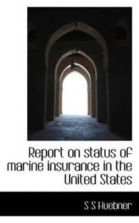 Report on Status of Marine Insurance in the United States