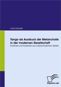 Tango als Ausdruck der Melancholie in der modernen Gesellschaft