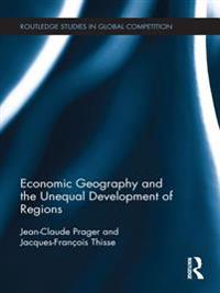 Economic Geography and the Unequal Development of Regions