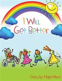 I Will Get Better