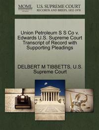 Union Petroleum S S Co V. Edwards U.S. Supreme Court Transcript of Record with Supporting Pleadings
