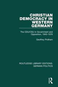 Christian Democracy in Western Germany (RLE: German Politics)