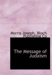 The Message of Judaism