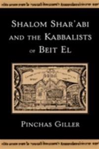 Shalom Sharabi and the Kabbalists of Beit El