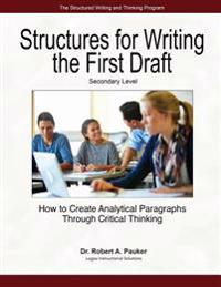 Structures for Writing the First Draft - Secondary Level: How to Create Analytical Paragraphs Through Critical Thinking