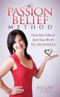 The Passion Belief M-E-T-H-O-D