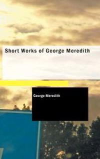 Short Works of George Meredith