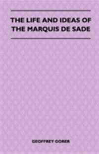 Life and Ideas of the Marquis de Sade