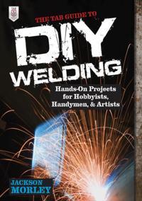 TAB Guide to DIY Welding