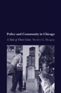 Police and Community in Chicago: A Tale of Three Cities
