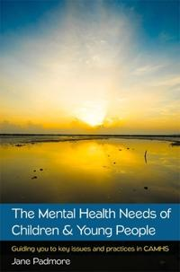 Mental health needs of children & young people: guiding you to key issues a