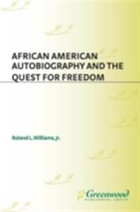 African American Autobiography and the Quest for Freedom