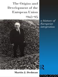 Origins and Development of the European Union 1945-1995