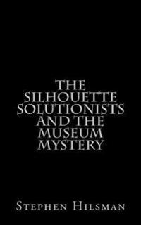 The Silhouette Solutionists and the Museum Mystery