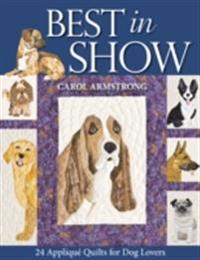 Best In Show - 24 Applique Quilts For Dog Lovers