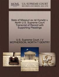 State of Missouri Ex Rel Hurwitz V. North U.S. Supreme Court Transcript of Record with Supporting Pleadings