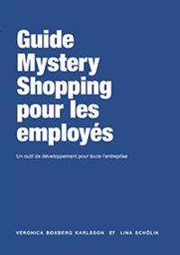 The employee´s guide to Mystery Shopping (Franska)