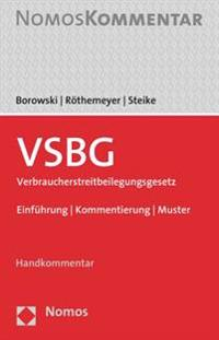 Das Neue Verbraucherstreitbeilegungsgesetz (Vsbg): Einfuhrung - Kommentierung - Muster