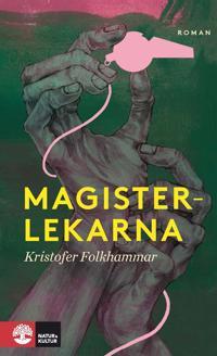Magisterlekarna : sodomitisk melodram