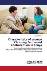 Characteristics of Women Choosing Permanent Contraception in Kenya