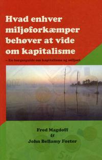 Hvad enhver miljøforkæmper behøver at vide om kapitalisme